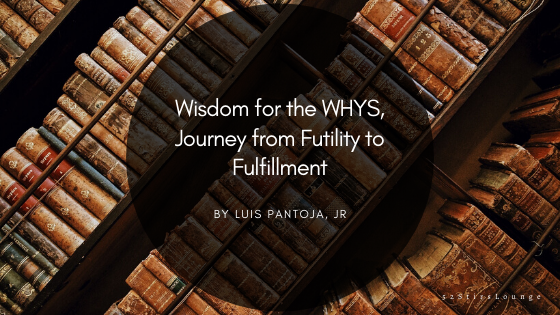 Wisdom for the Whys - 52 Stirs Lounge