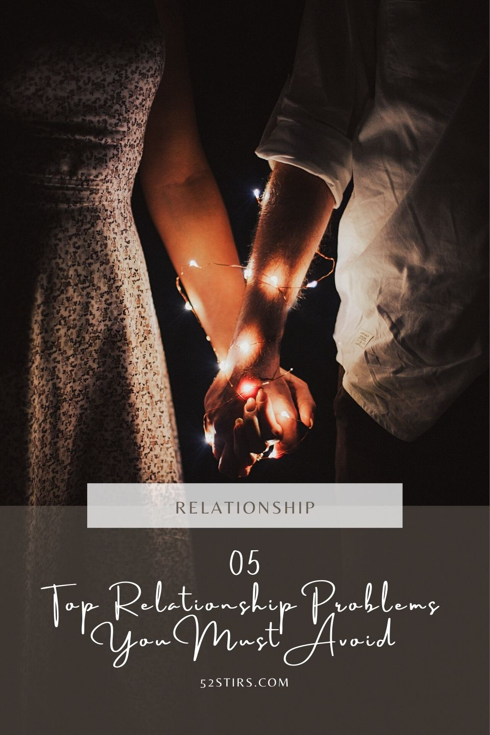 05 Top Relationship Problems You Must Avoid - 52Stirs.com