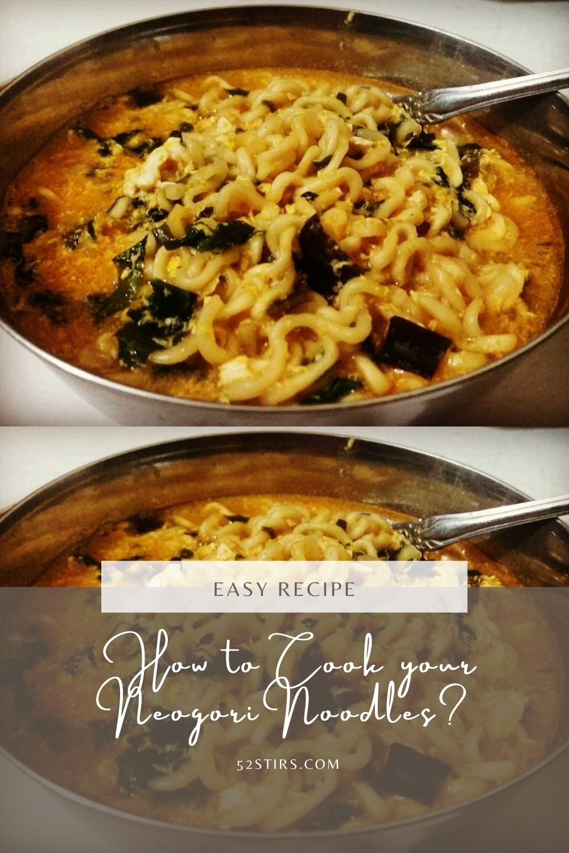 Quick Neogori Noodles Recipe - 52Stirs.com