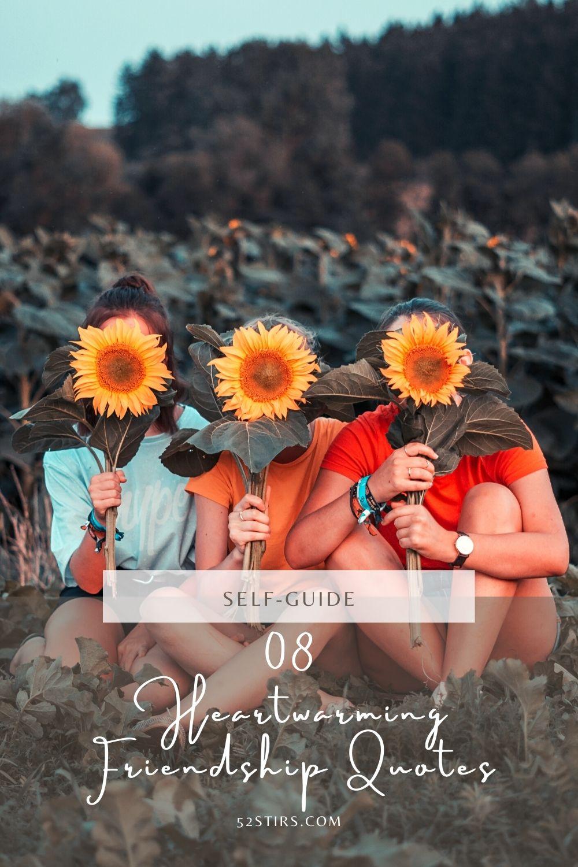 08 Heartwarming Friendship Quotes - 52StirsLounge