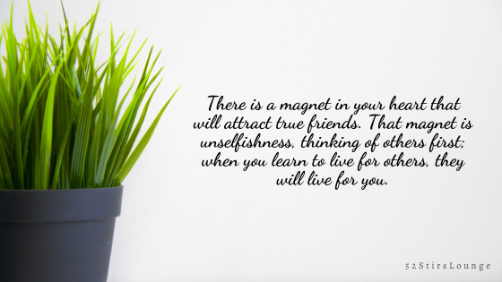 8 Heartwarming Friendship Quotes - 52 Stirs Lounge