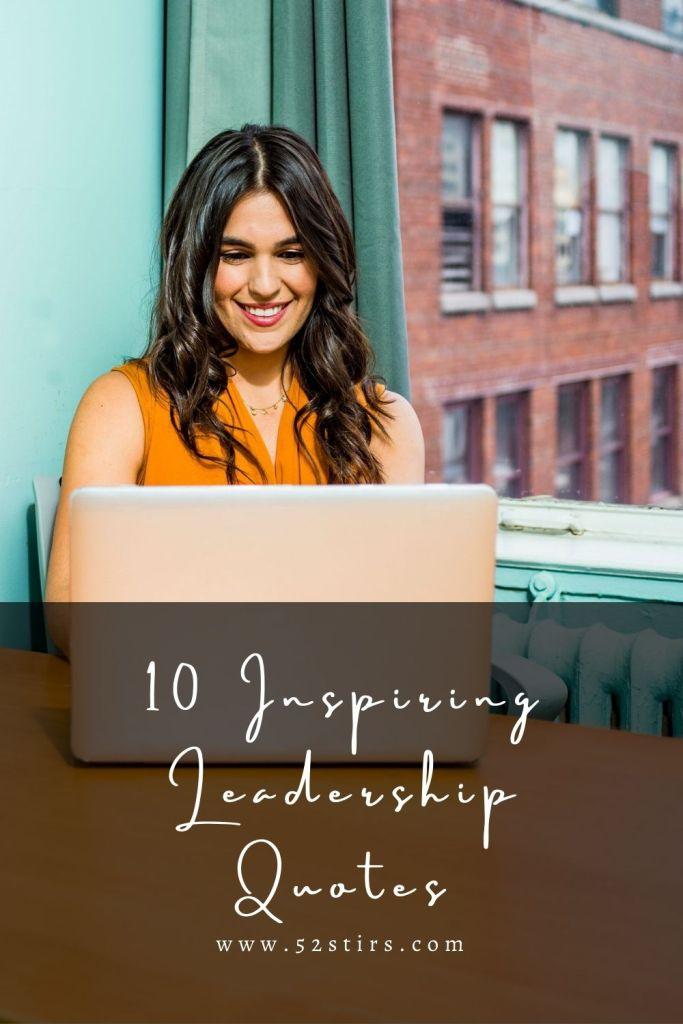 10 Inspiring Leadership Quotes - 52StirsLounge