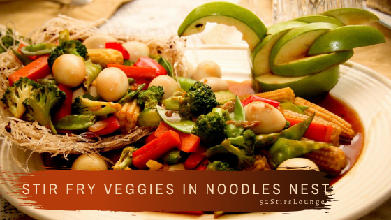 Stir Fry Veggies in Noodles Nest - 52 Stirs Lounge
