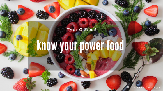 Powerful Foods for Type O Blood Group - 52 Stirs Lounge