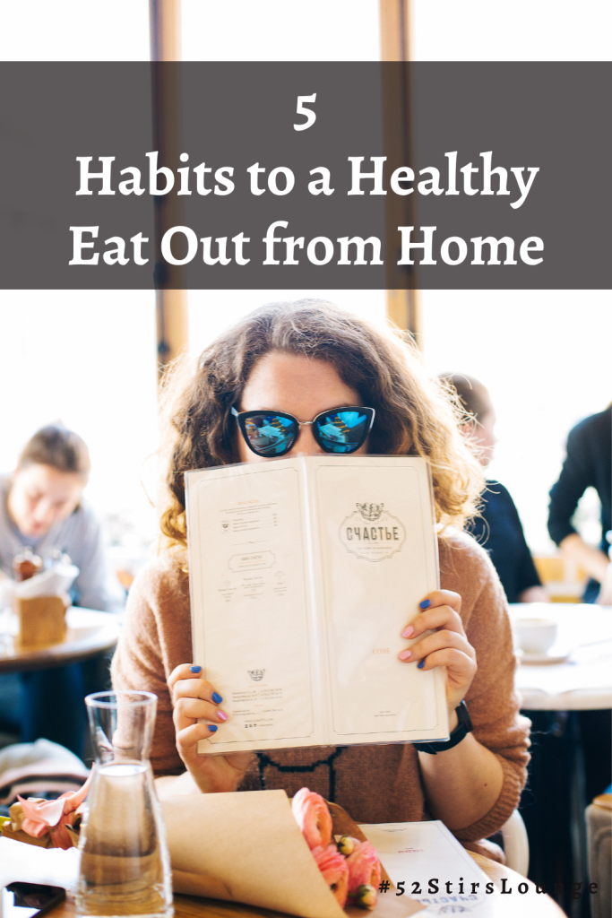 5 Habits to a Healthy Eat Out from Home - 52StirsLounge