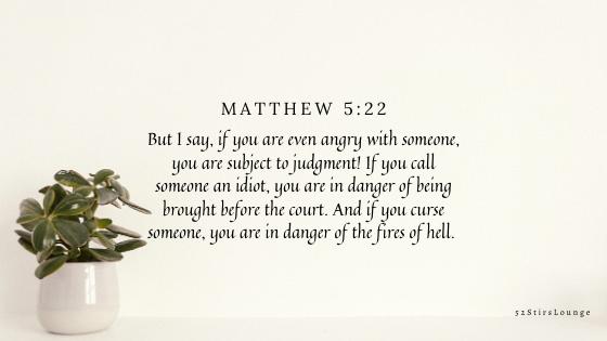 Matthew 5:22 - 52StirsLounge