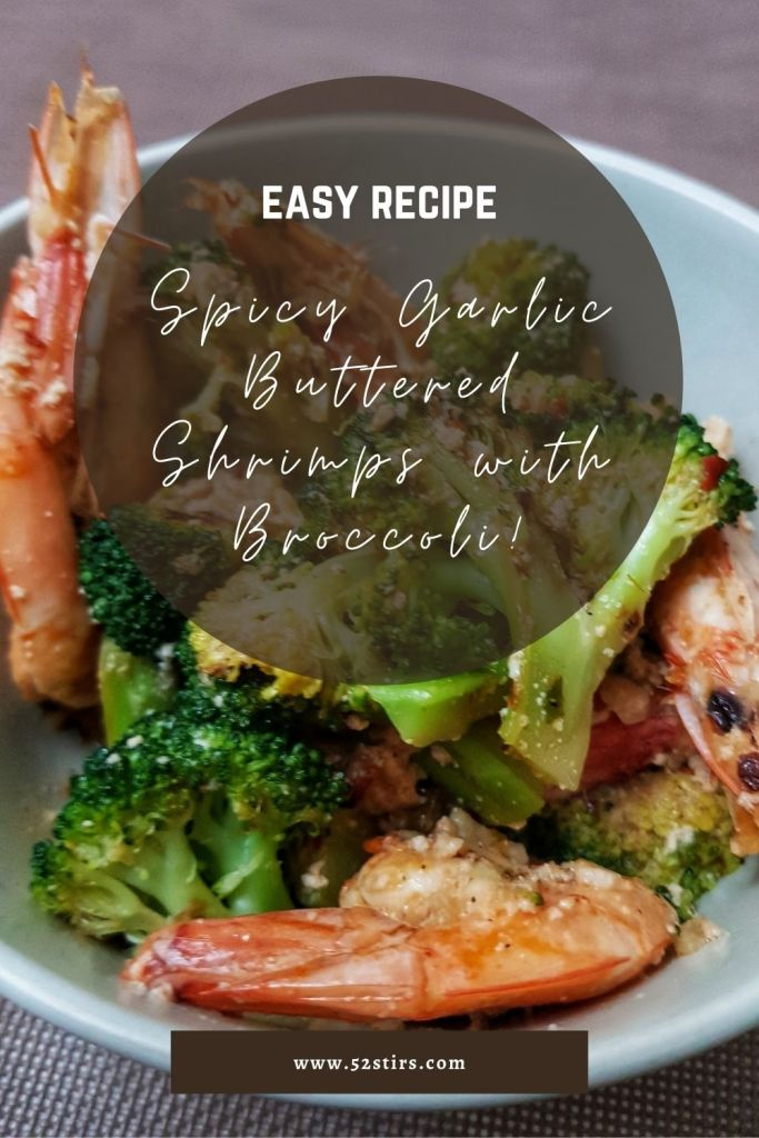 Spicy Garlic Buttered Shrimps with Broccoli - 52StirsLounge