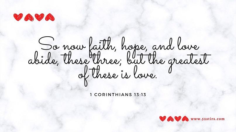 Sunday Verse – 1 Corinthians 13:13 - 52StirsLounge