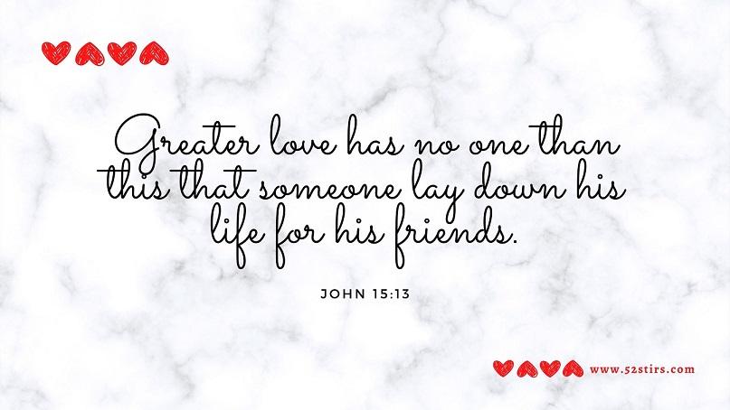 John 15:13 - 52StirsLounge