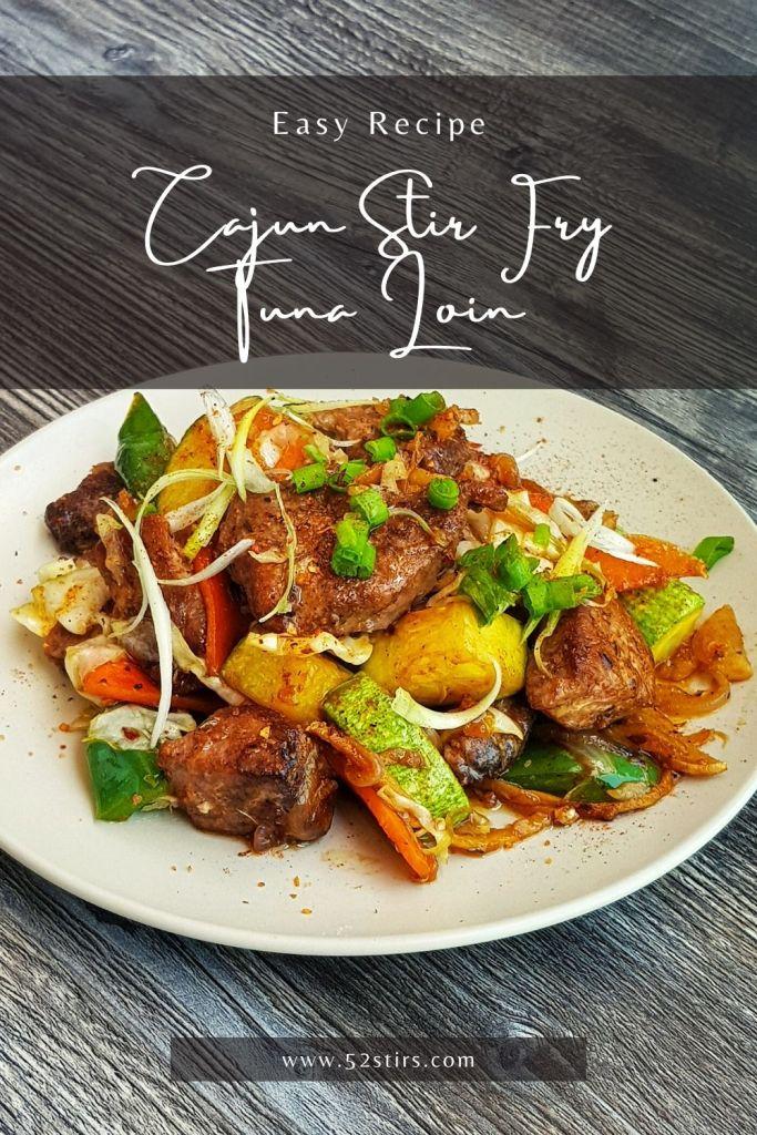 Easy Cajun Stir Fry Tuna Loin Recipe - 52Stirs.com