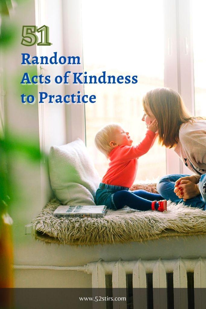 Random Acts of Kindness to Practice via 52Stirs.com