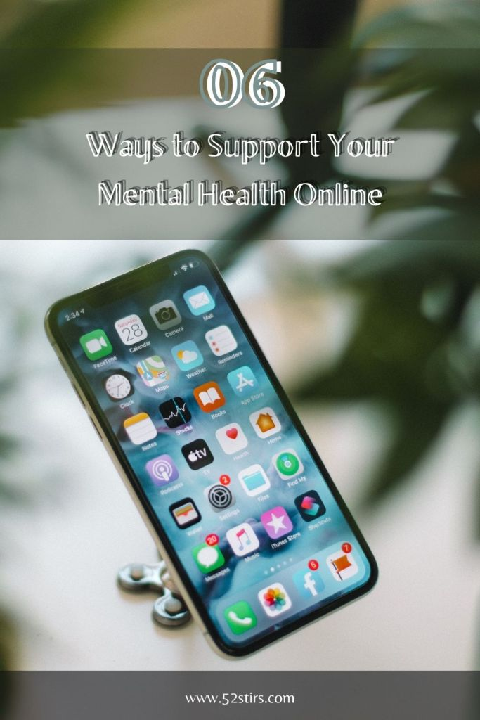 6 Ways to Support Your Mental Health Online - 52Stirs.com
