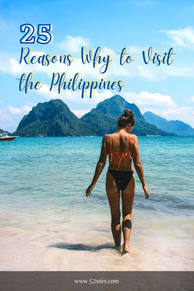25 Reasons Why to Visit the Philippines - 52StirsLounge