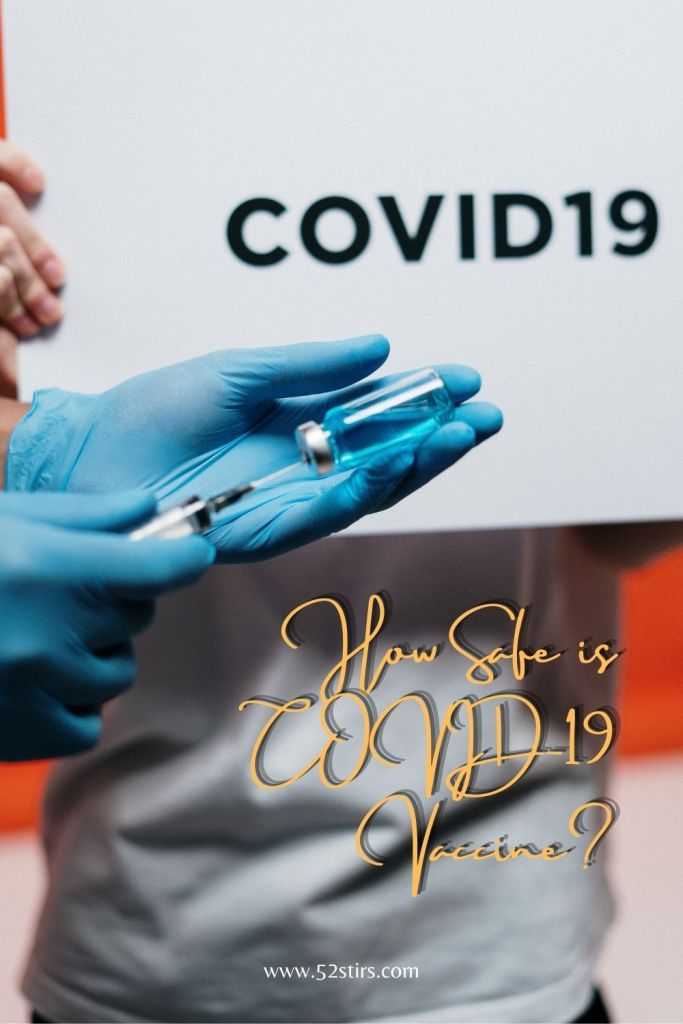How Safe is COVID-19 Vaccine? - 52Stirs.com