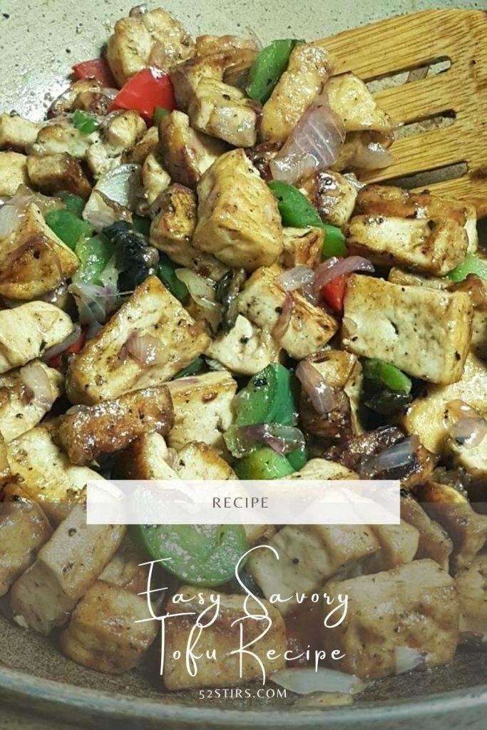 Easy Savory Tofu Recipe - 52Stirs.com