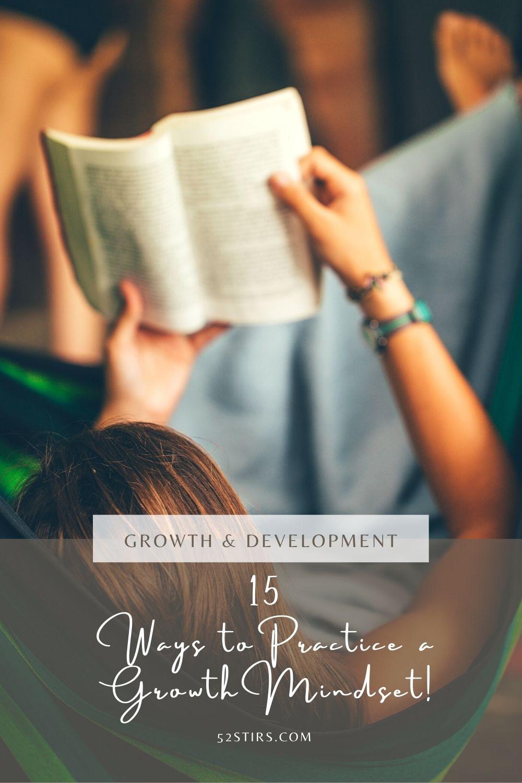 15 Ways to Practice a Growth Mindset - 52StirsLounge