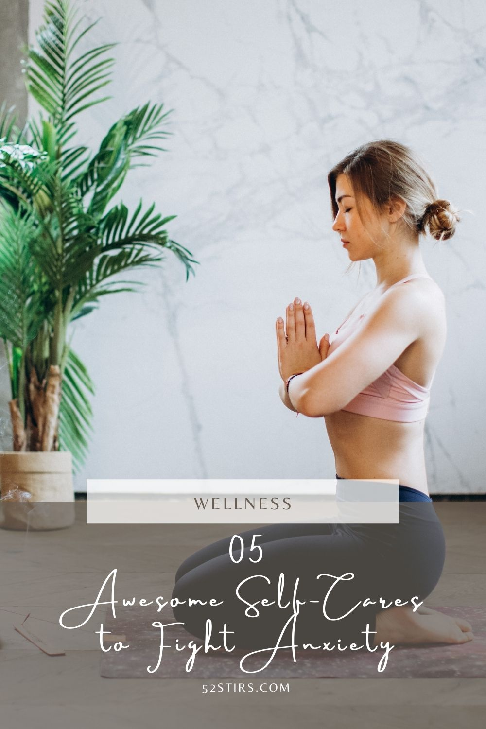 5 Awesome Self-Cares to Fight Anxiety - 52StirsLounge